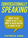 Conversationally Speaking: WHAT to Sa...