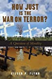 img - for How Just Is the War on Terror?: A Question of Morality book / textbook / text book