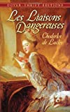 Les Liaisons Dangereuses: or Letters Collected in a Private Society and Published for the Instruction of Others (Dover Thrift Editions) (048645245X) by Choderlos de Laclos