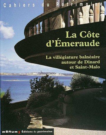 Côte d'Emeraude. La villegiature balnéaire autour de Dinar et Saint-Malo