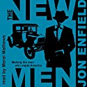 The New Men (       UNABRIDGED) by Jon Enfield Narrated by Meral Mathews