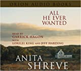 All He Ever Wanted Anita Shreve