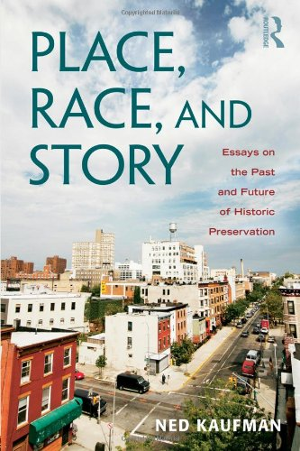 Place, Race, and Story: Essays on the Past and Future of...