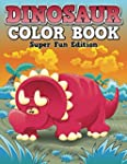 Dinosaur Color Book: Super Fun Edition