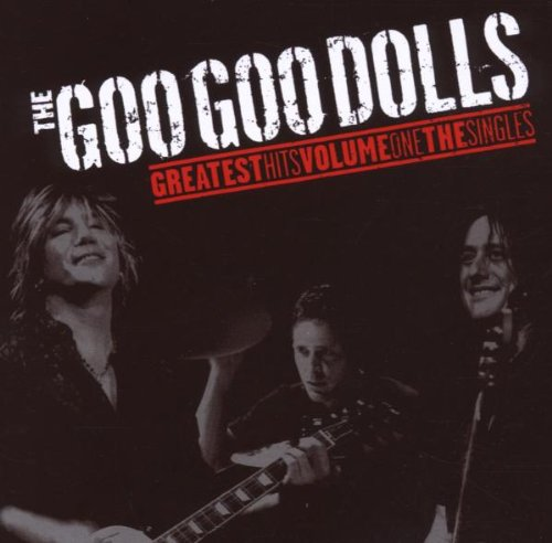 Goo Goo Dolls - Greatest Hits Vol.1 The Single - Zortam Music