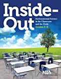 Inside-Out: Environmental Science in the Classroom and the Field, Grades 3-8 - PB273X