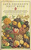 Jane Grigson's Fruit Book Jane Grigson