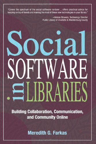 Social Software in Libraries: Building Collaboration,...