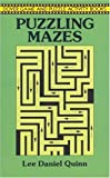 img - for Puzzling Mazes (Dover Game and Puzzle Activity Books) by Lee Daniel Quinn (1994-04-15) book / textbook / text book