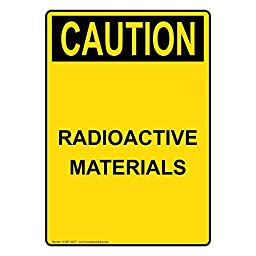ComplianceSigns Vertical Aluminum OSHA CAUTION Radioactive Materials Sign, 14 X 10 in. with English Text, Yellow