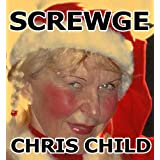 SCREWGE ((thriller, mystery, horror, suspense and a great read))by Chris Child