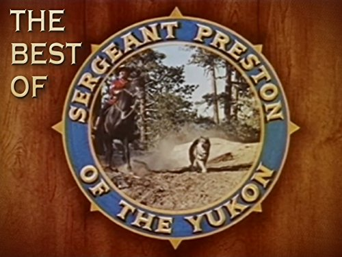 The Best of Sergeant Preston of the Yukon