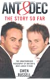 Ant and Dec - The Story So Far