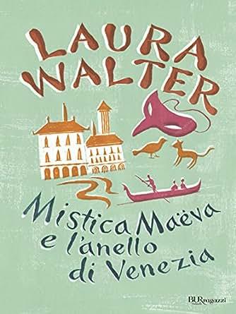 Amazon.com: Mistica Maëva e l'anello di Venezia (Ragazzi) (Italian
