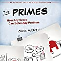 The Primes: How Any Group Can Solve Any Problem Audiobook by Chris McGoff Narrated by J. D. Hart