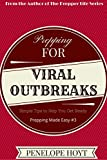 Prepping for Viral Outbreaks (Prepping Made Easy Book 3)