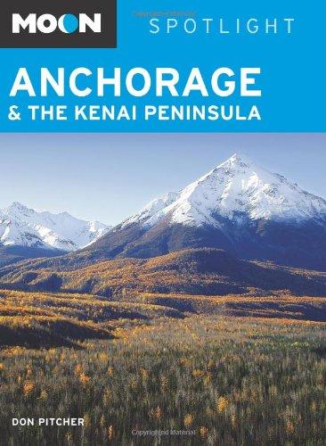 Moon Spotlight Anchorage and the Kenai Peninsula PDF