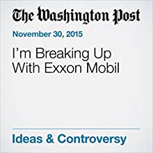 I'm Breaking Up With Exxon Mobil (       UNABRIDGED) by Alice Shechter Narrated by Sam Scholl