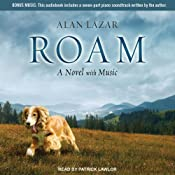 Roam: A Novel with Music | [Alan Lazar]
