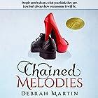 Chained Melodies Hörbuch von Debrah Martin Gesprochen von: Rob Groves