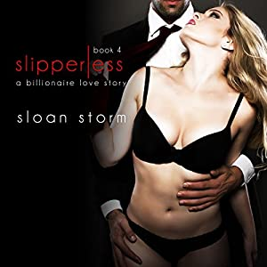 Slipperless #4: A Billionaire Love Story Audiobook