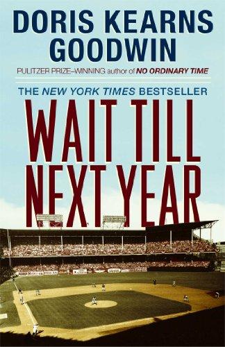 Doris Kearns Goodwin - Wait Till Next Year
