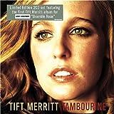 Tift Merritt Tambourine/Bramble Rose