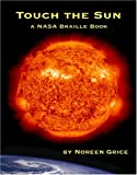 img - for Touch the Sun: A NASA Braille Book by Noreen Grice (2005-12-08) book / textbook / text book