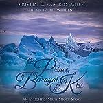 The Prince, a Betrayal, & a Kiss: An Enlighten Series Short Story | Kristin D. Van Risseghem