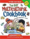 The Kids' Multicultural Cookbook (Kids Can!) (0824968182) by Deanna F. Cook