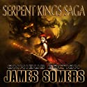 Serpent Kings Saga: Book 1, Omnibus Edition (       UNABRIDGED) by James Somers Narrated by Holly Lindin