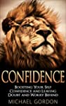 Confidence: Boosting Your Self Confid...