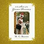 At the Sign of the Golden Pineapple: The Love and Temptation Series, Book 2 | M. C. Beaton
