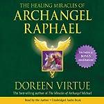 The Healing Miracles of Archangel Raphael | Doreen Virtue