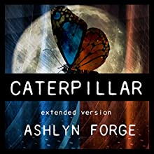 Caterpillar: Extended Version: Chrysalis and Kings, Volume 1 (       UNABRIDGED) by Ashlyn Forge Narrated by Faust Kells