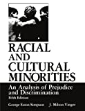 Racial and Cultural Minorities: An Analysis of Prejudice and Discrimination (0306417774) by Simpson, George Eaton