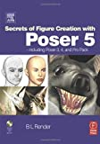 img - for Secrets of Figure Creation with Poser 5 by Render B L (2003-06-26) Paperback book / textbook / text book