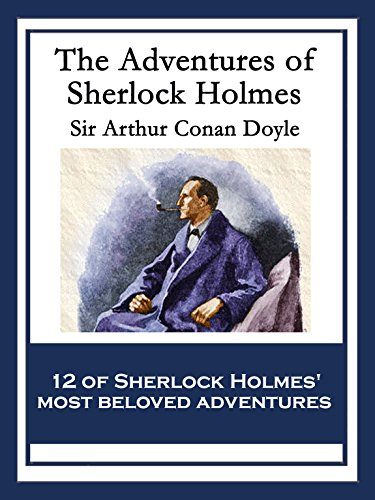 Arthur Conan Doyle - The Adventures of Sherlock Holmes: With linked Table of Contents