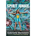 Spirit Junkie: A Radical Road to Self...