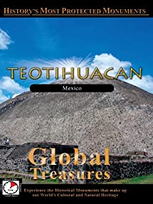 Global Treasures: Teotihuacan, Mexico