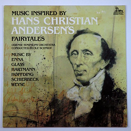 Music Inspired By Hans Christian Andersen's Fairytales / Music By Enna, Glass, Hartmann, Hoffding, Schierbeck, Weyse