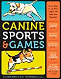 51h4hk3A%2BBL. SL160  Canine Sports & Games: Great Ways to Get Your Dog Fit and Have Fun Together!