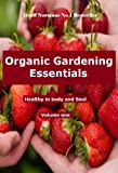 img - for Organic Gardening Essentials (The Organic Gardening Academy) book / textbook / text book