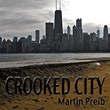 Crooked City (       UNABRIDGED) by Martin Preib Narrated by Steve Williams