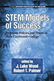 Stem Models of Success: Programs, Policies, and Practices in the Community College (Contemporary Perspectives in Race and Ethnic Relations)