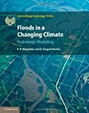 img - for Floods in a Changing Climate: Hydrologic Modeling (International Hydrology Series) book / textbook / text book