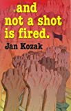 img - for By Jan Kozak And Not a Shot Is Fired [Paperback] book / textbook / text book