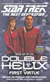 The First Virtue: Double Helix #6 (Star Trek: The Next Generation Book 56)