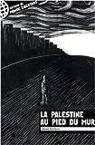 echange, troc René Berthier, Collectif - La Palestine au pied du Mur