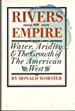 Rivers of Empire : Water, Aridity, and the Growth of the American West (039451680X) by Donald Worster